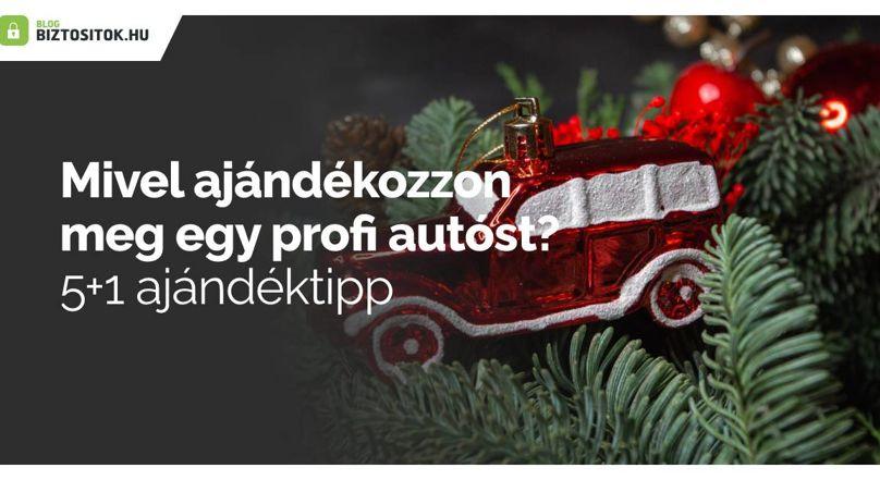 5+1 ajándékötlet autósoknak karácsonyra