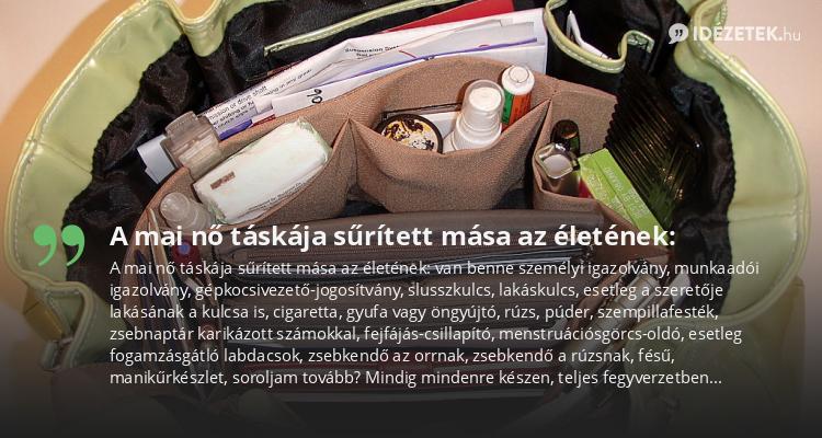 A mai nő táskája sűrített mása az életének: