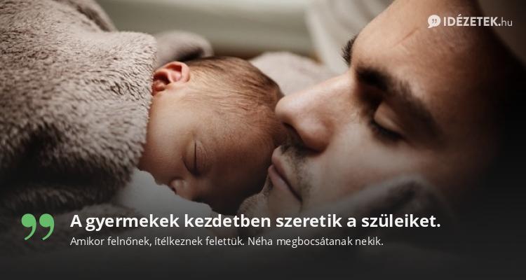 A gyermekek kezdetben szeretik a szüleiket.