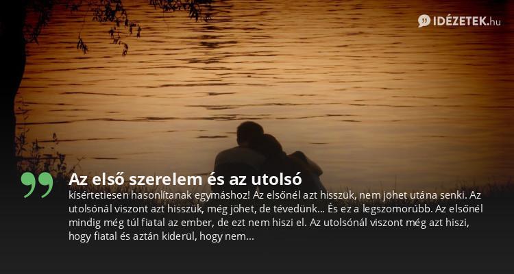 idézetek első szerelem Az első szerelem és az utolsó   Idezetek.hu
