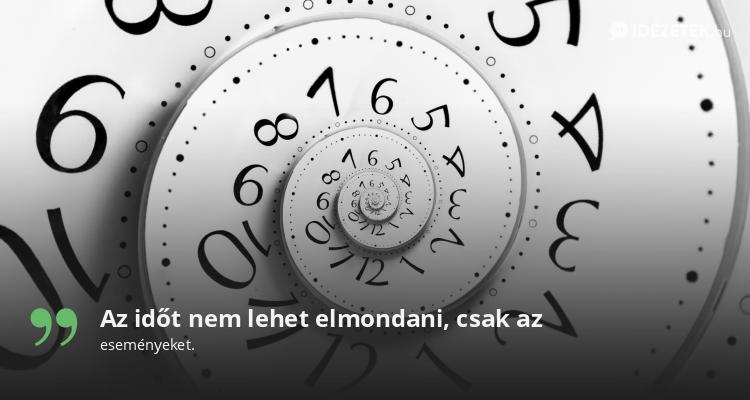 Az időt nem lehet elmondani, csak az